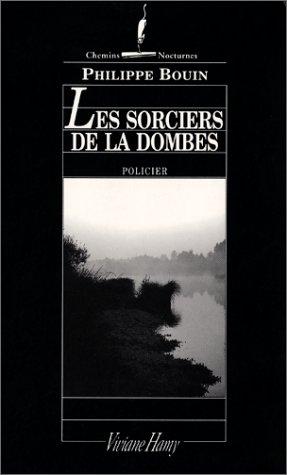 Les Sorciers de la Dombes - Philippe Bouin