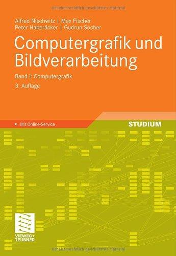 Computergrafik und Bildverarbeitung: Band I: Computergrafik (German Edition)