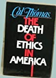 The Death of Ethics in America