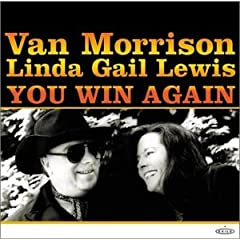 Van morrison & linda gail lewis-you win again