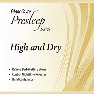 High & Dry: Edgar Cayce Presleep Series | [Edgar Cayce]