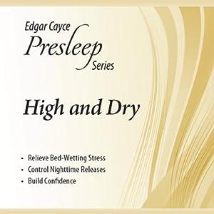 High & Dry: Edgar Cayce Presleep Series | [Edgar Cayce]