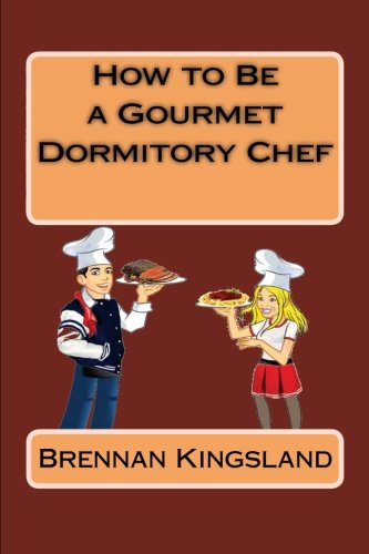 How To Be A Gourmet Dormitory Chef