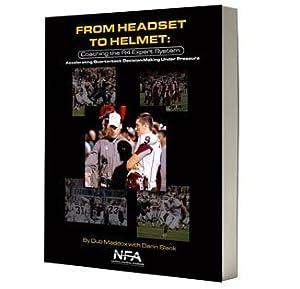 From Headset To Helmet - Coaching the R4 Expert System (Football - Quarterbacks) (Accelerating Quart Dub Maddox