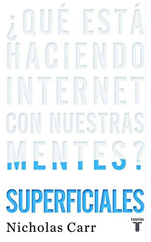 Superficiales: ¿Qué está haciendo Internet con nuestras mentes? (PENSAMIENTO)