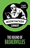 The Hound of Baskervilles (A BookHacker Summary)