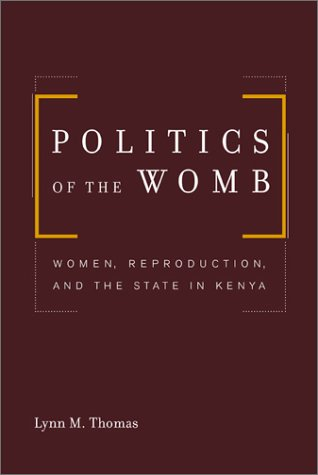 Politics of the Womb: Women, Reproduction, and the State...