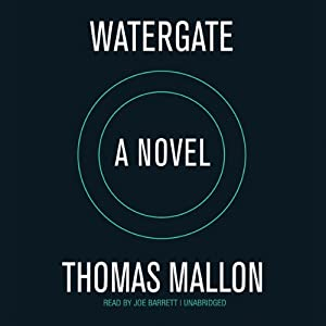Watergate: A Novel | [Thomas Mallon]