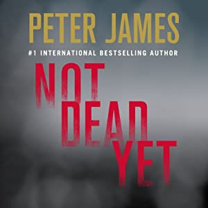 Not Dead Yet | [Peter James]