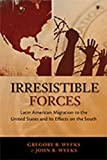 img - for Irresistible Forces: Latin American Migration to the United States and its Effects on the South (Di logos Series) book / textbook / text book