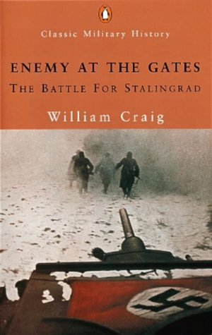 Enemy at the Gates: The Battle for Stalingrad (Penguin Classic Military History)