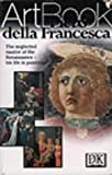 Piero Della Francesca (DK Art Book) (0751307807) by Dorling Kindersley Publishing Staff