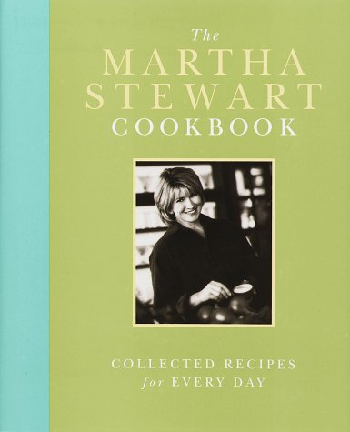The Martha Stewart Cookbook: Collected Recipes for Every Day, MARTHA STEWART