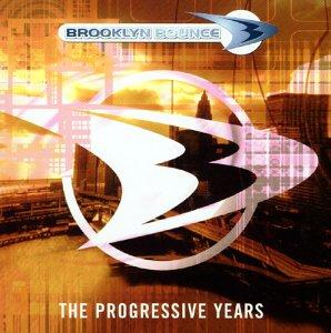Brooklyn Bounce - The Progressive Years - Zortam Music