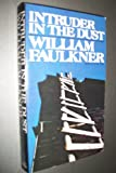 Intruder in the Dust (0394717929) by William Faulkner