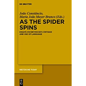 As the Spider Spins: Essays on Nietzsche 's Critique and Use of Language (Nietzsche Today)