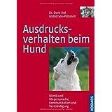 """Ausdrucksverhalten beim Hund: Mimik und K�rpersprache, Kommunikation und Verst�ndigungvon """"Dorit U. Feddersen..."""""""