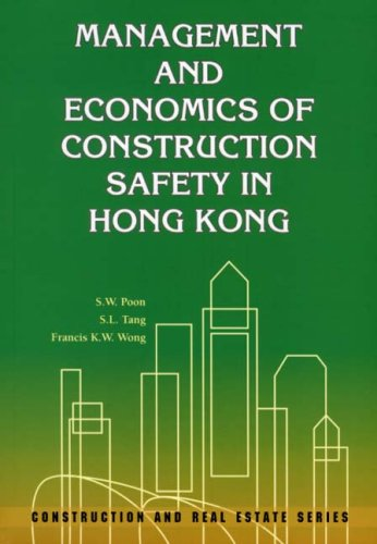 Management and Economics of Construction Safety in Hong Kong Sun Wah Poon Hong K