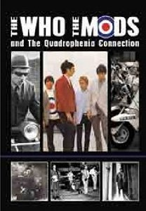 The Who - The Who, The Mods and The Quadrophenia Connection