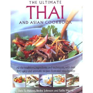 The Ultimate Thai and Asian Cookbook Becky Johnson, Sallie Morris and Deh-Ta Hsiung