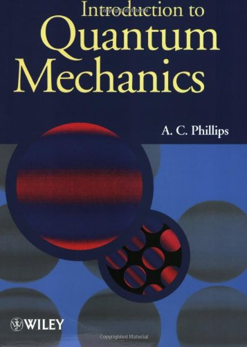 "A. C. Phillips, ""Introduction to Quantum Mechanics (Manchester Physics Series)"""