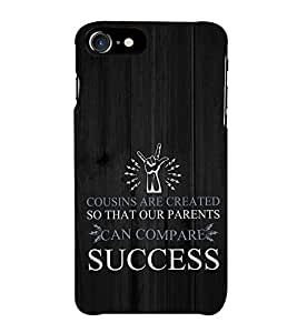 HiFi Designer Phone Back Case Cover Apple iPhone 7 :: Apple iPhone7 ( Cousin are To Compare Success )