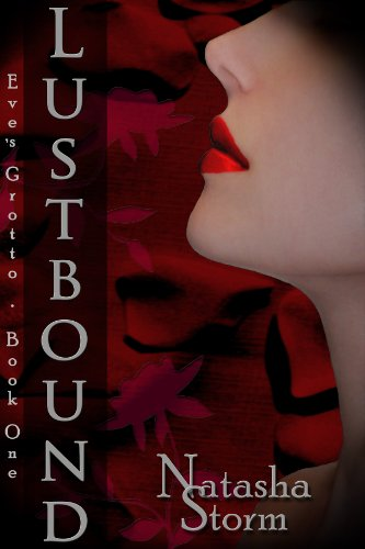 Lustbound (Eve's Grotto Serial) by Natasha Storm