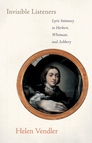 Invisible Listeners: Lyric Intimacy in Herbert, Whitman, and Ashbery