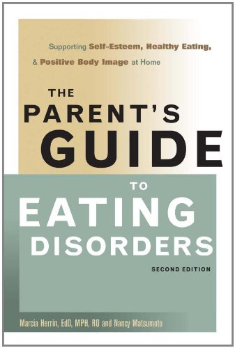 The Parent's Guide to Eating Disorders: Supporting Self-Esteem, Healthy Eating, and Positive Body Image at Home