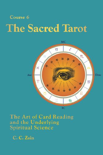 CS06 The Sacred Tarot: The Art of Card Reading and the Underlying Spiritual Science (Brotherhood of Light Lessons)
