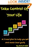 Take Control Of Your Life: A 2 hour p...