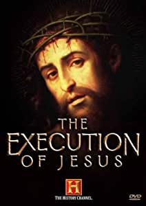 The Execution of Jesus (History Channel)