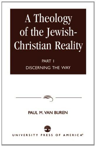 Une théologie de la réalité judéo-chrétienne : discerner le chemin (théologie de la réalité chrétienne juive : partie 1: discerner le chemin)