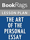 img - for The Art of the Personal Essay: An Anthology from the Classical Era to the Present Lesson Plans book / textbook / text book