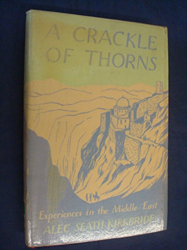 A Crackle of Thorns. Experiences In The Middle East PDF