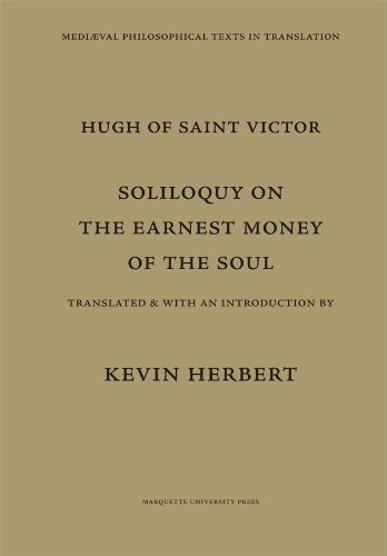 Hugh of Saint Victor: Soliloquy on the Earnest Money of the Soul, Herbert. Kevin