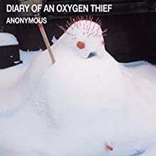 Diary of an Oxygen Thief | Livre audio Auteur(s) :  anonymous Narrateur(s) :  anonymous