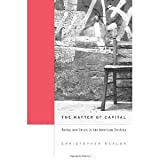 img - for The Matter of Capital: Poetry and Crisis in the American Century [Hardcover] [2011] Christopher Nealon book / textbook / text book