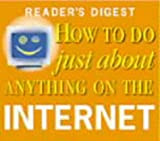 How to Do Just About Anything on the Internet (Readers Digest)