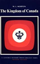 The Kingdom of Canada: A General History…