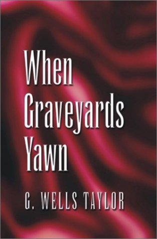 When Graveyards Yawn