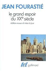 Le grand espoir du XXe si�cle par Jean Fourasti�