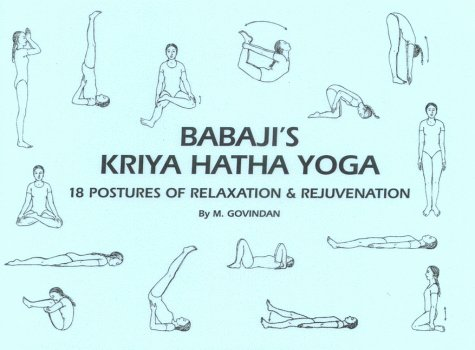 Babaji's Kriya Hatha Yoga: 18 Postures of Relaxation & Rejuvenation