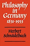 img - for Philosophy in Germany 1831-1933 by Herbert Schn?delbach (1984-07-27) book / textbook / text book