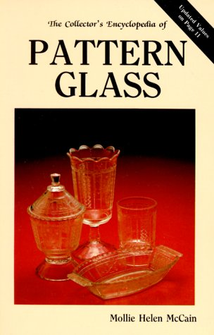 The Collector's Encyclopedia of Pattern Glass: A Pattern Guide to Early American Pressed Glass (Pressed Glasses compare prices)
