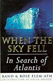 When the Sky Fell In Search of Atlantis (0752801716) by Flem Ath, Rand