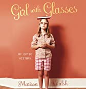 Girl with Glasses: My Optic History | [Marissa Walsh]