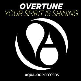 Overtune-Your Spirit Is Shining