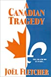 img - for A Canadian Tragedy book / textbook / text book