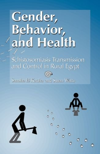 Gender, Behavior and Health: Schistosomiasis Transmission and Control in Rural Egypt